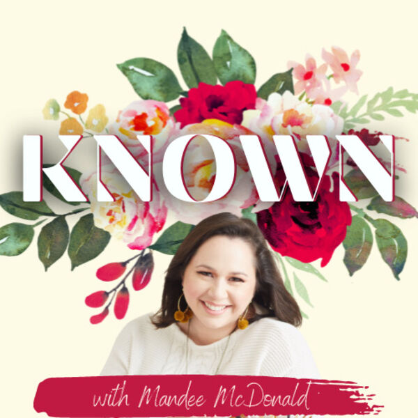 Known with Mandee McD Podcast Artwork Image
