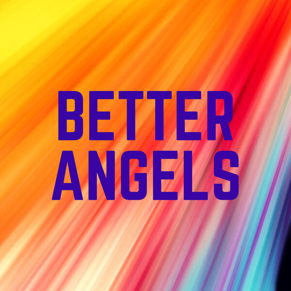 Better Angels: Women Creating Change  Podcast Artwork Image