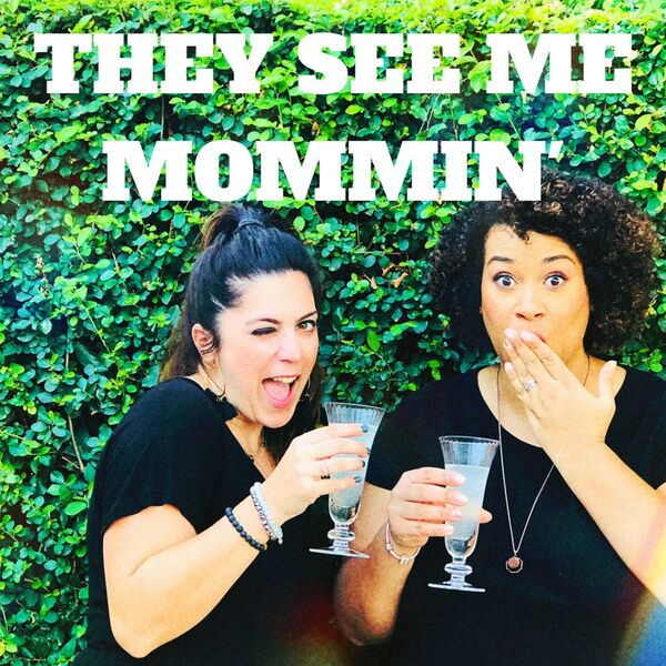 They See Me Mommin' Podcast Podcast Artwork Image