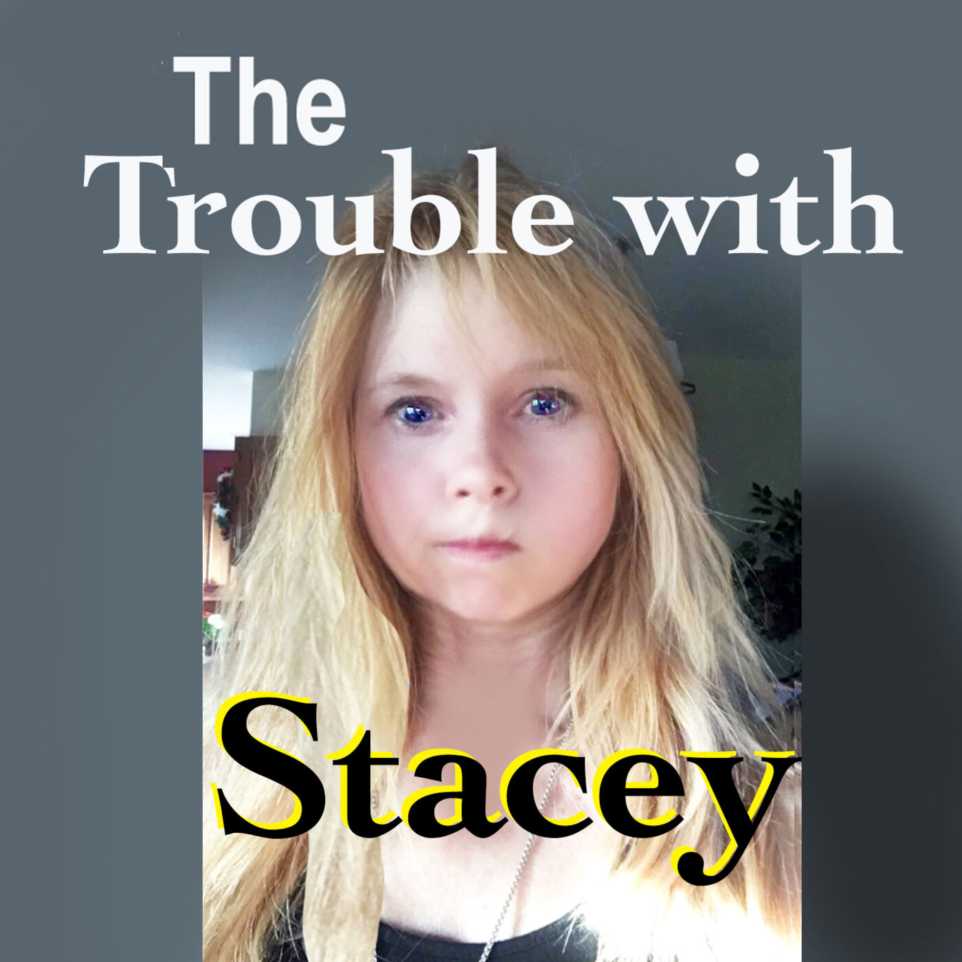 The Trouble with Stacey