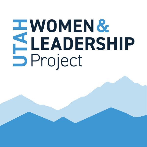 Utah Women & Leadership Podcast Podcast Artwork Image