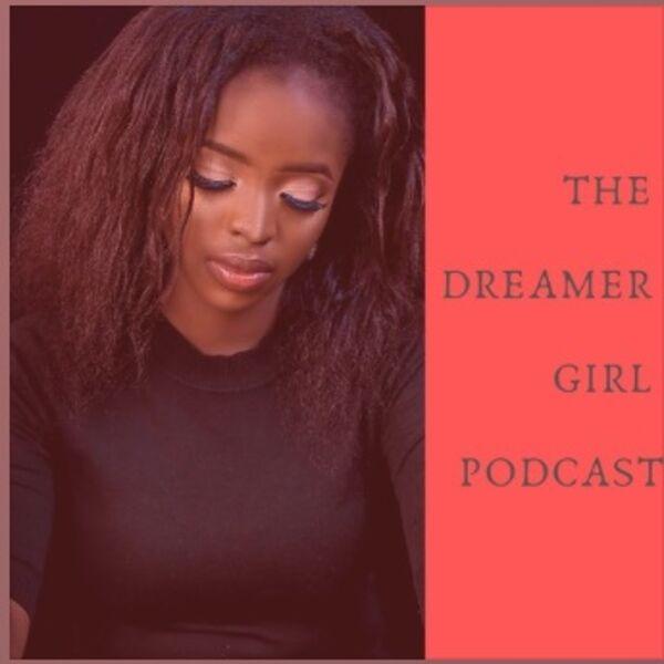The Dreamer Girl Podcast Podcast Artwork Image