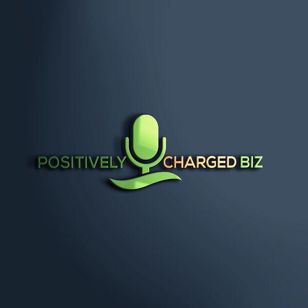 Positively Charged Biz Podcast Artwork Image