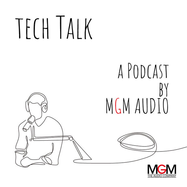 Tech Talk by MGM Audio Podcast Artwork Image