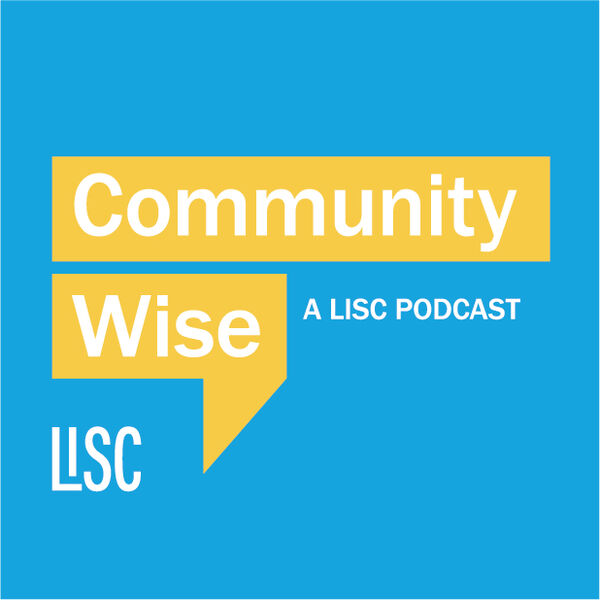 Community Wise: A LISC Podcast Podcast Artwork Image