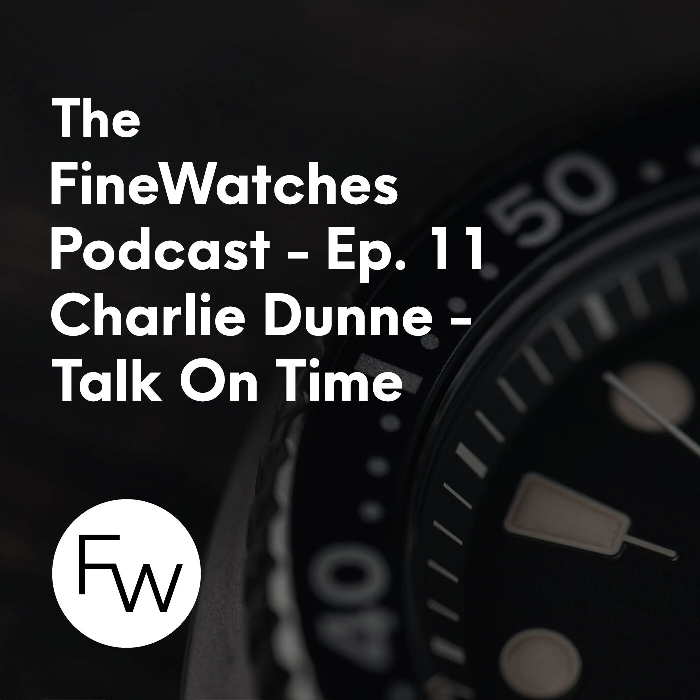 Talk On Time - Horology and Community With Charlie Dunne