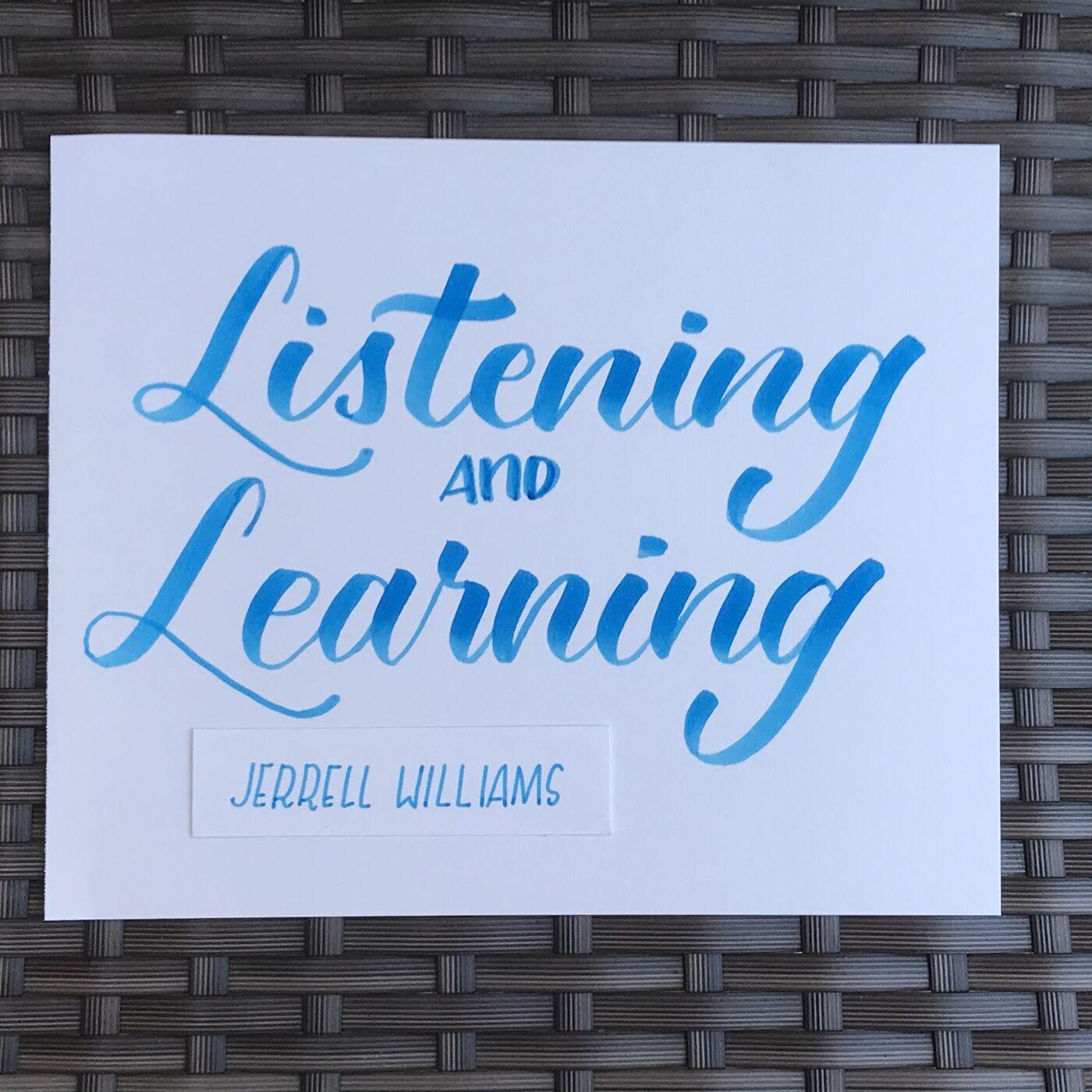 Listening & Learning: Jerrell Williams