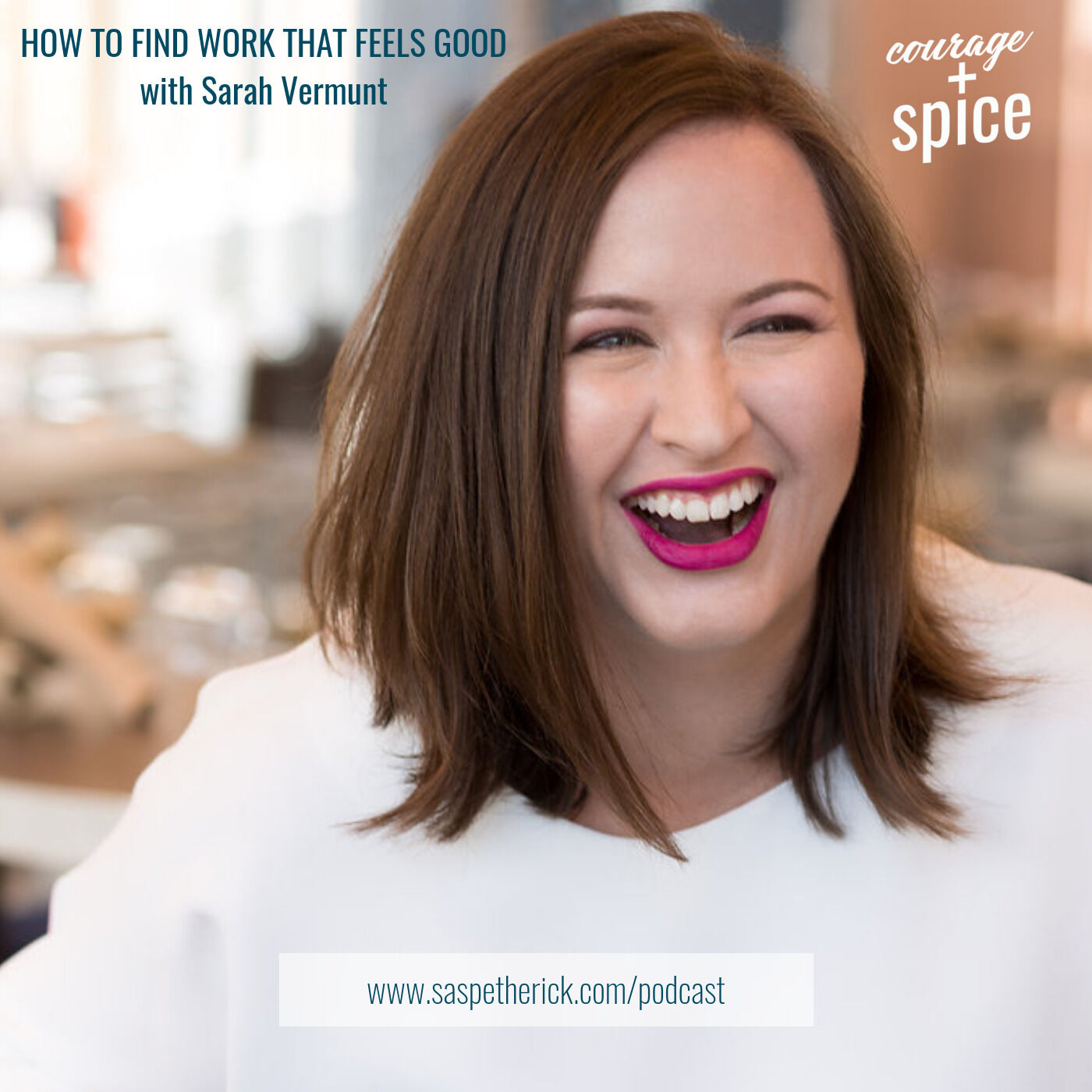 How to find work that feels GOOD with Sarah Vermunt of Careergasm