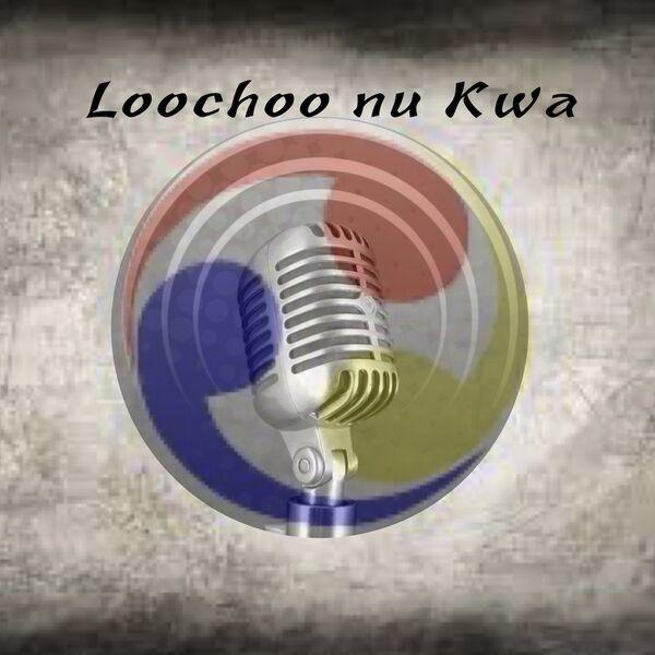 Loochoo nu Kwa Podcast Podcast Artwork Image