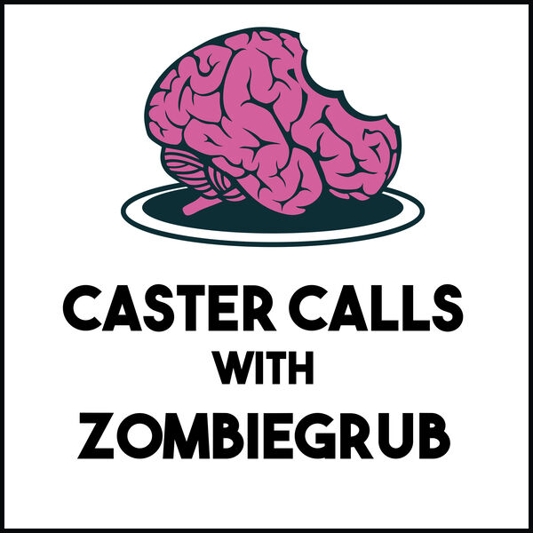 Caster Calls With ZombieGrub Podcast Artwork Image