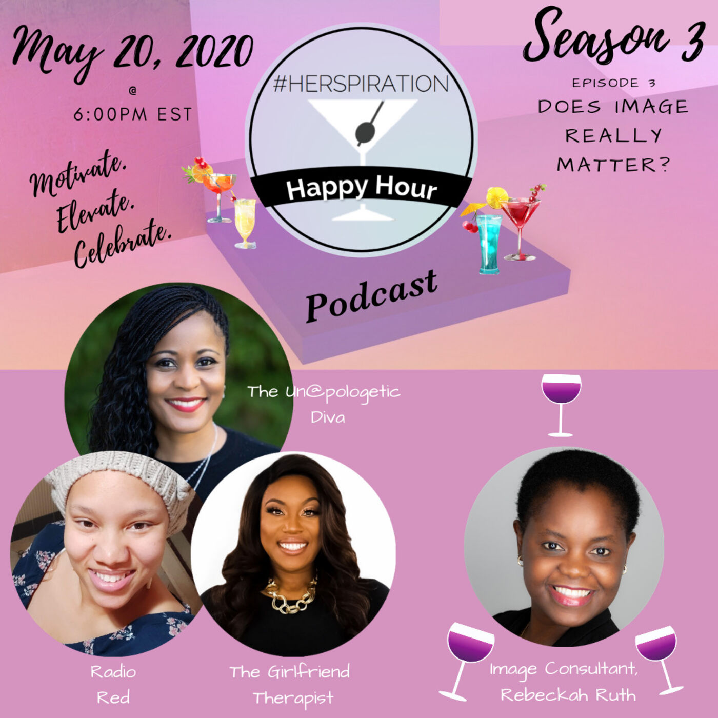 "Herspiration Happy Hour Season 3, Episode 3, ""Does Image Matter"" w/ Image Consultant, Rebeckah Ruth"