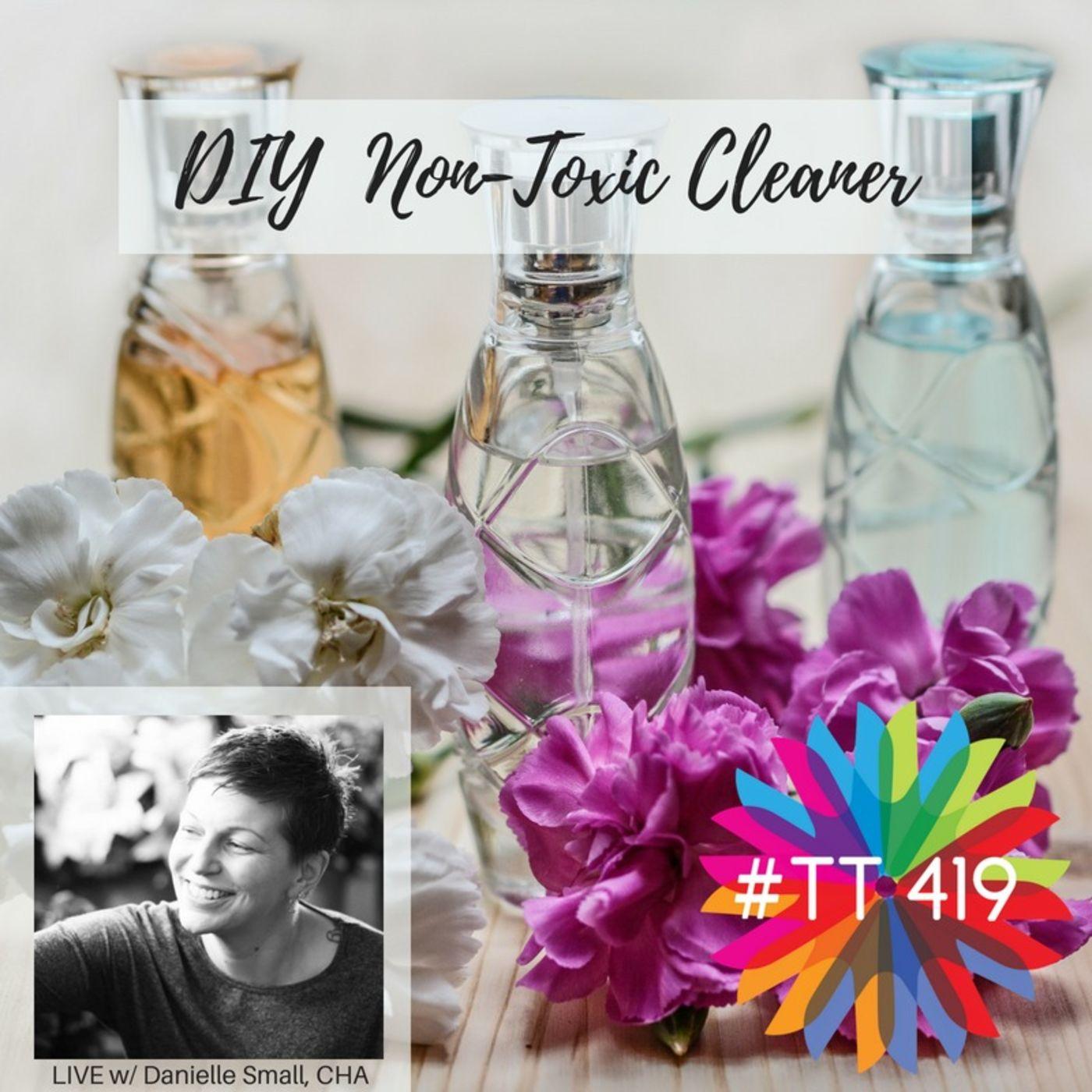 LIVE: Non-Toxic Cleaner DIY w/Danielle Small, CHA