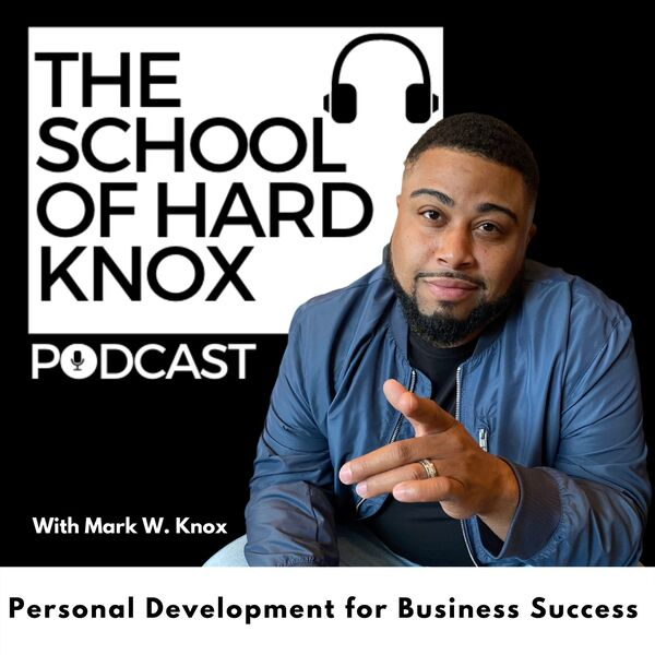 The School Of Hard Knox  Podcast Artwork Image