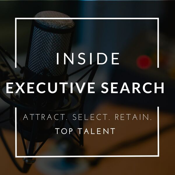 Inside Executive Search Podcast Artwork Image