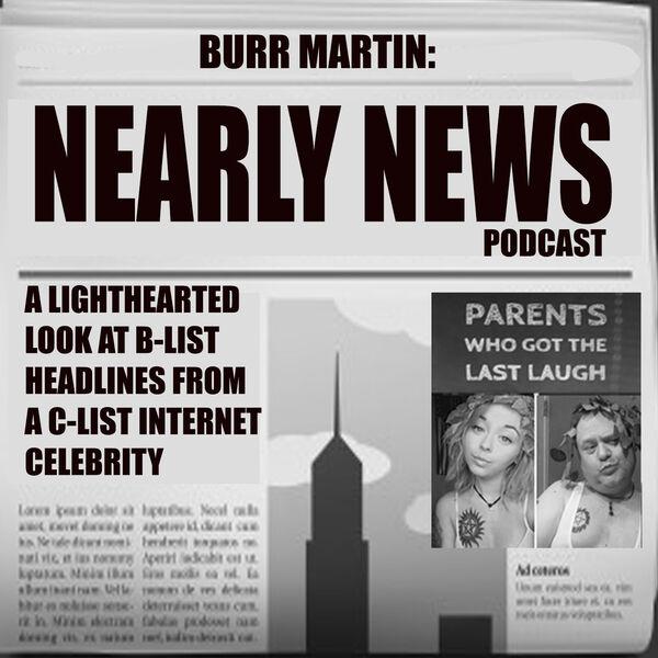 Burr Martin: Nearly News Podcast Artwork Image
