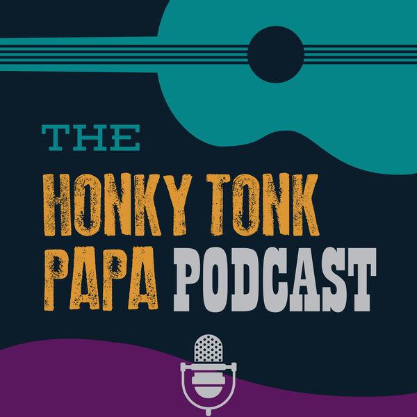 The Honky Tonk Papa Podcast Podcast Artwork Image