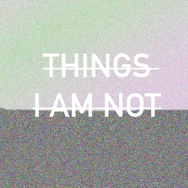 Things I Am Not Podcast Artwork Image