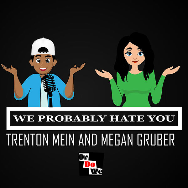 We Probably Hate You Podcast Artwork Image