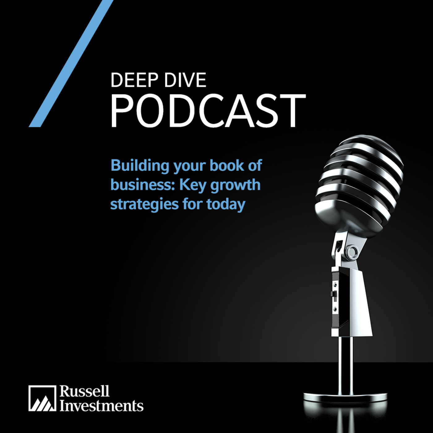 Deep Dive | Building your book of business: Key growth strategies for today