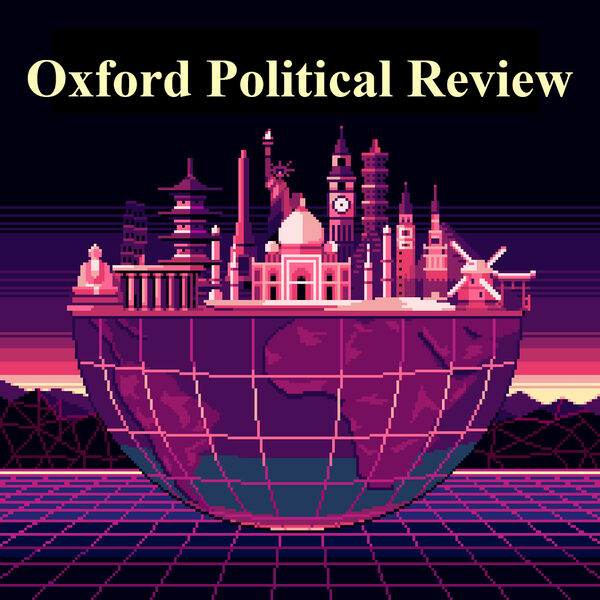 Oxford Political Review Podcast Podcast Artwork Image