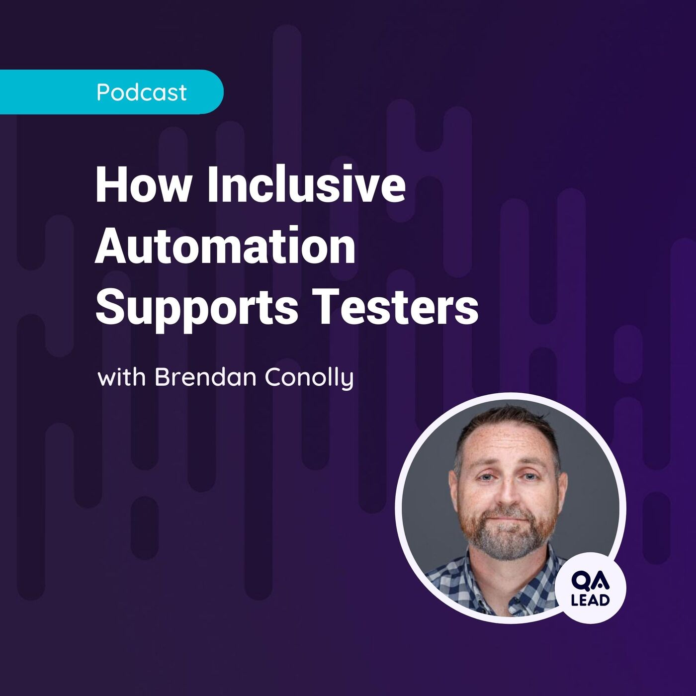 How Inclusive Automation Supports Testers (with Brendan Connolly from Procore Technologies)