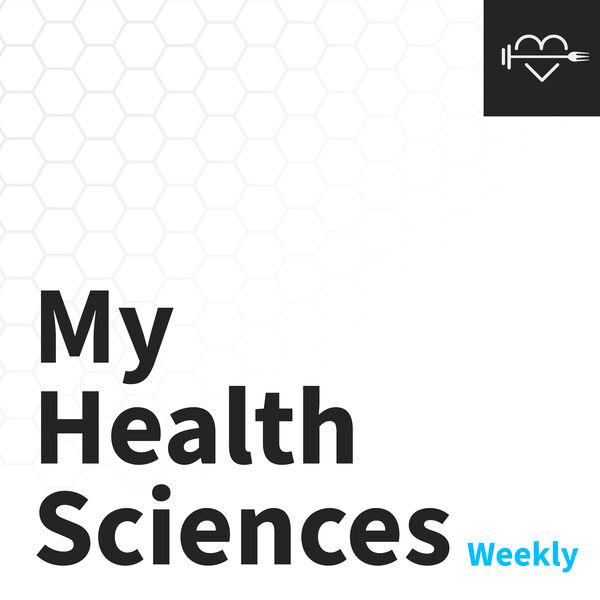 myHealthSciences Weekly Podcast Artwork Image