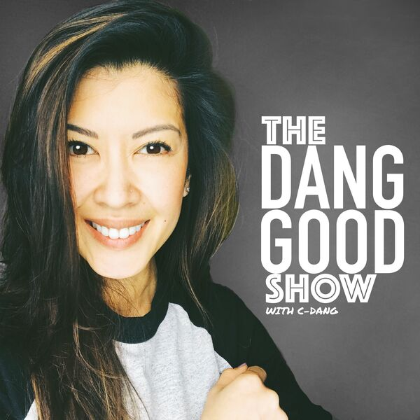 The Dang Good Show Podcast Artwork Image