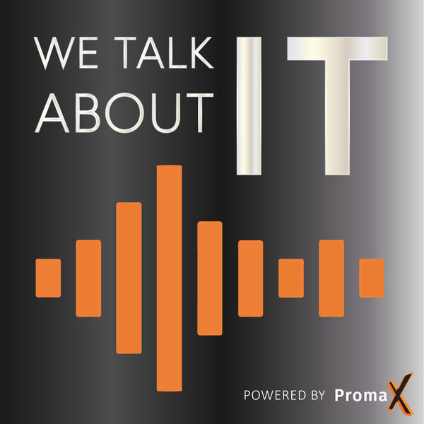 We talk about IT | Powered by Promax Podcast Artwork Image