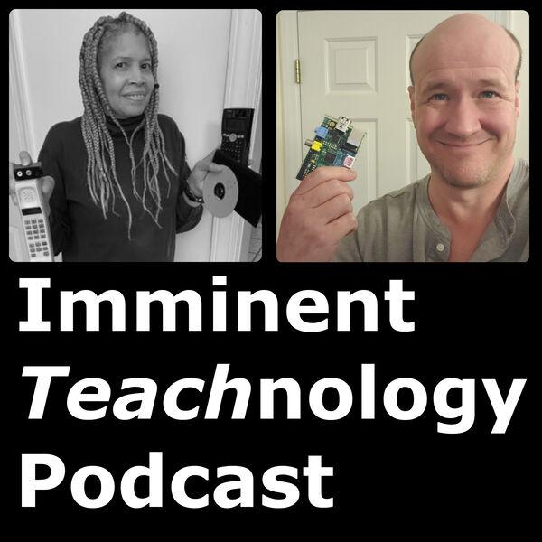 Imminent Teachnology Podcast Artwork Image