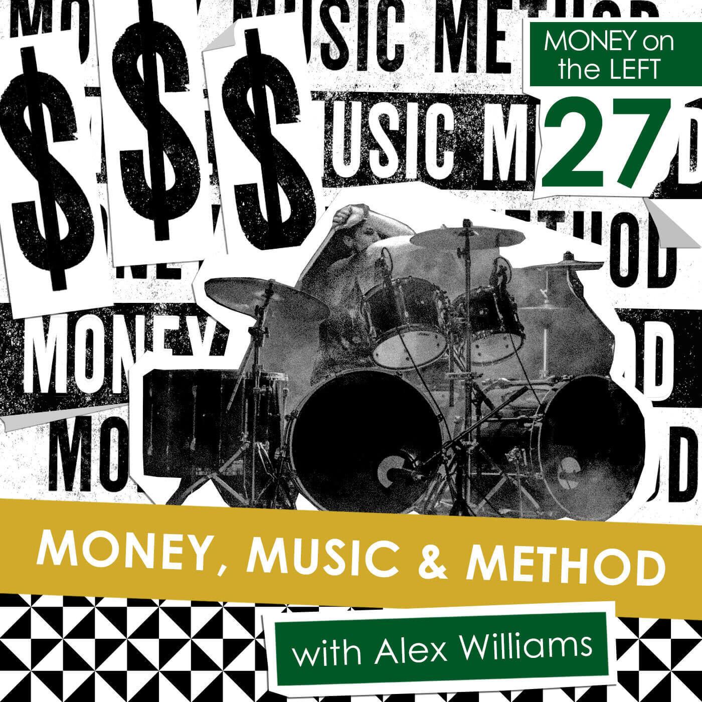 Money, Music & Method with Alex Williams