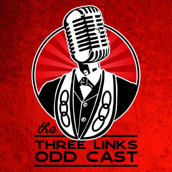 The Three Links Odd Cast Podcast Artwork Image