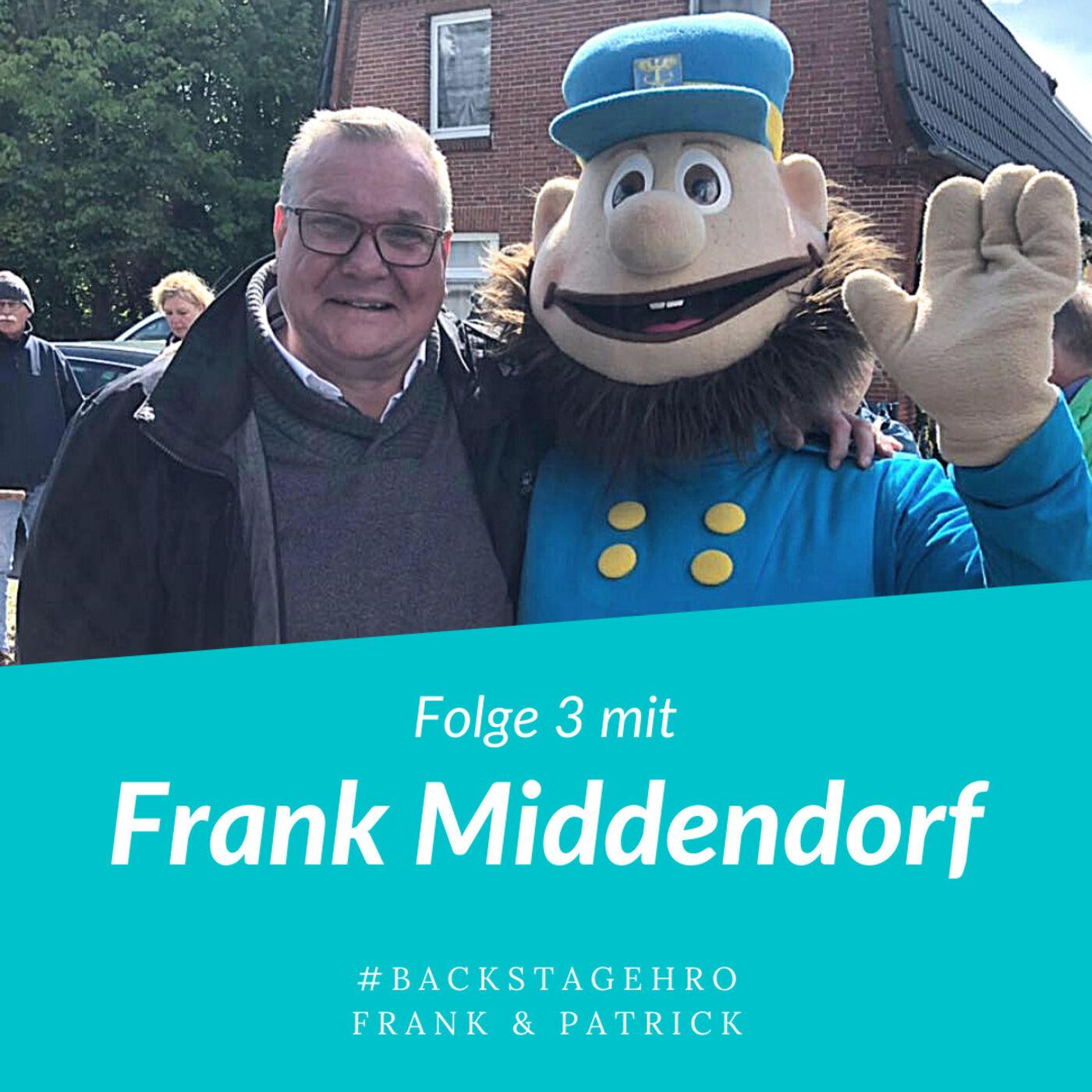 """Folge 3 - Frank Middendorf - """"Geht nicht, gibt's nicht"""""""
