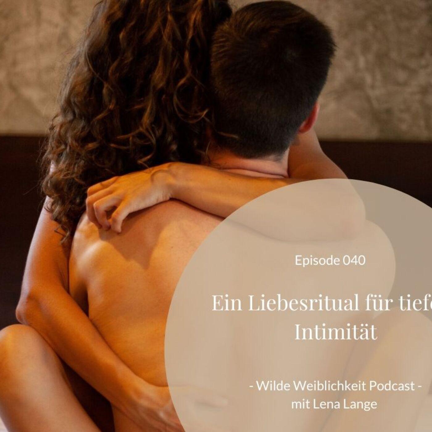040: Ein Liebesritual für tiefere Intimität