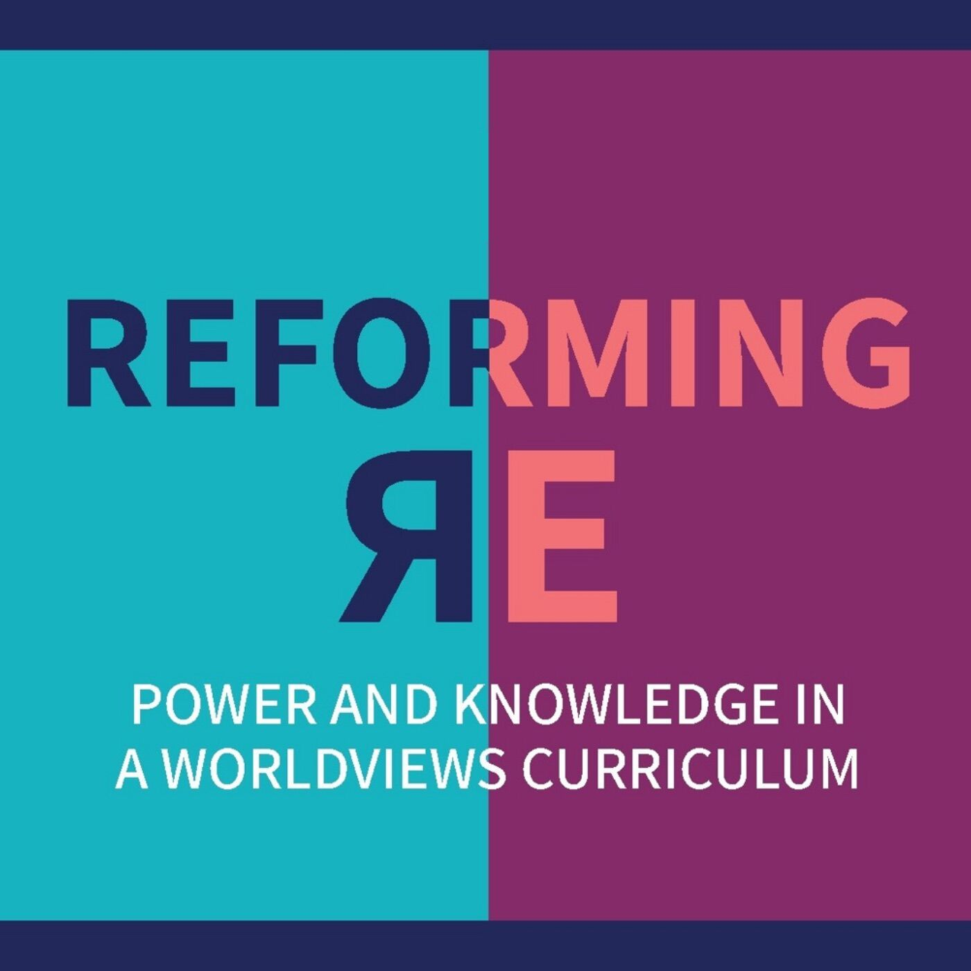 Reforming Religious Education: Power and Knowledge in a Worldviews Curriculum, with Mark Chater