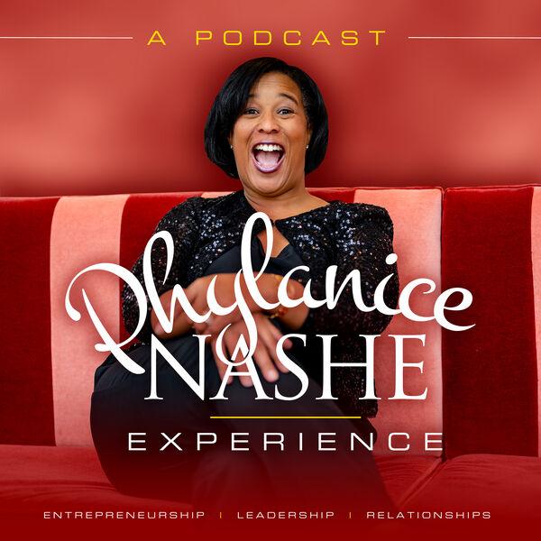 The Phylanice Nashe Experience  Podcast Artwork Image