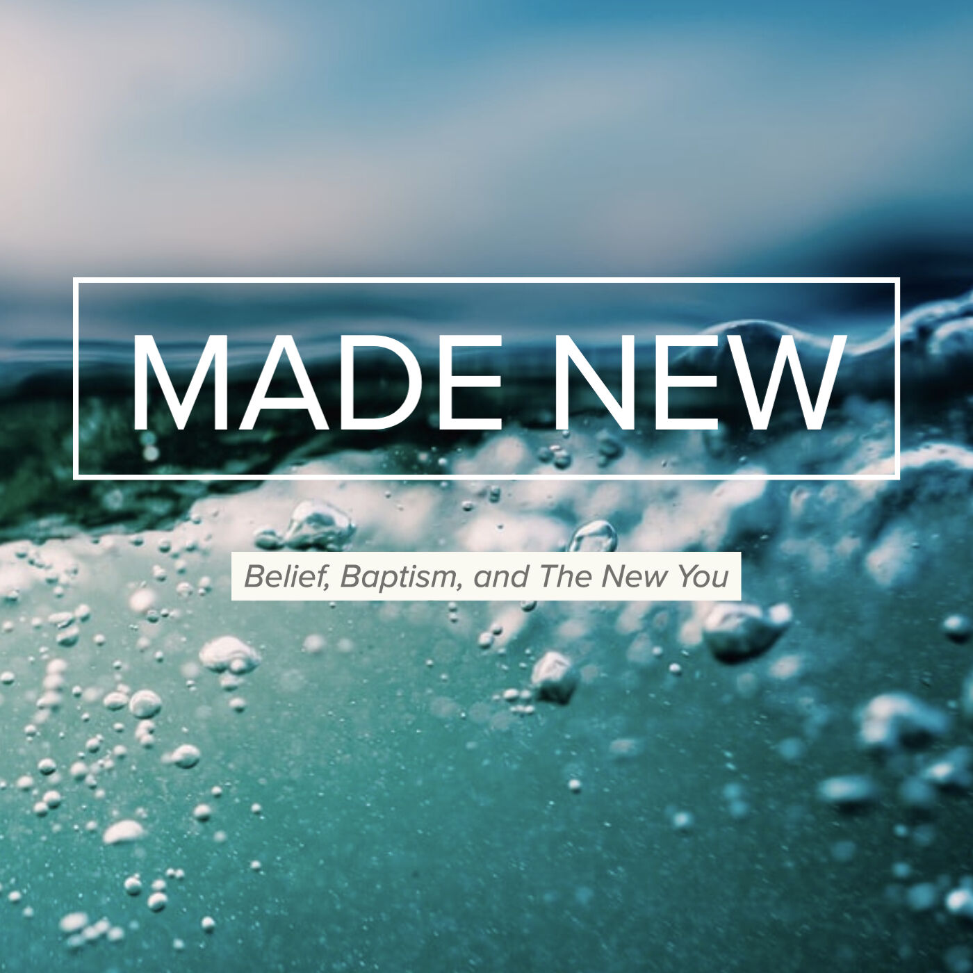 Made New: Belief, Baptism, and The New You