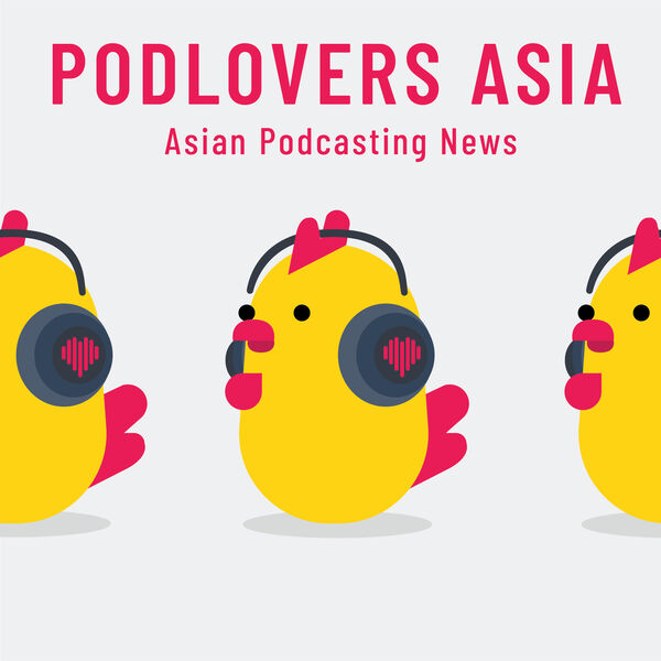 Podlovers Asia: All about Asian Podcasting Podcast Artwork Image
