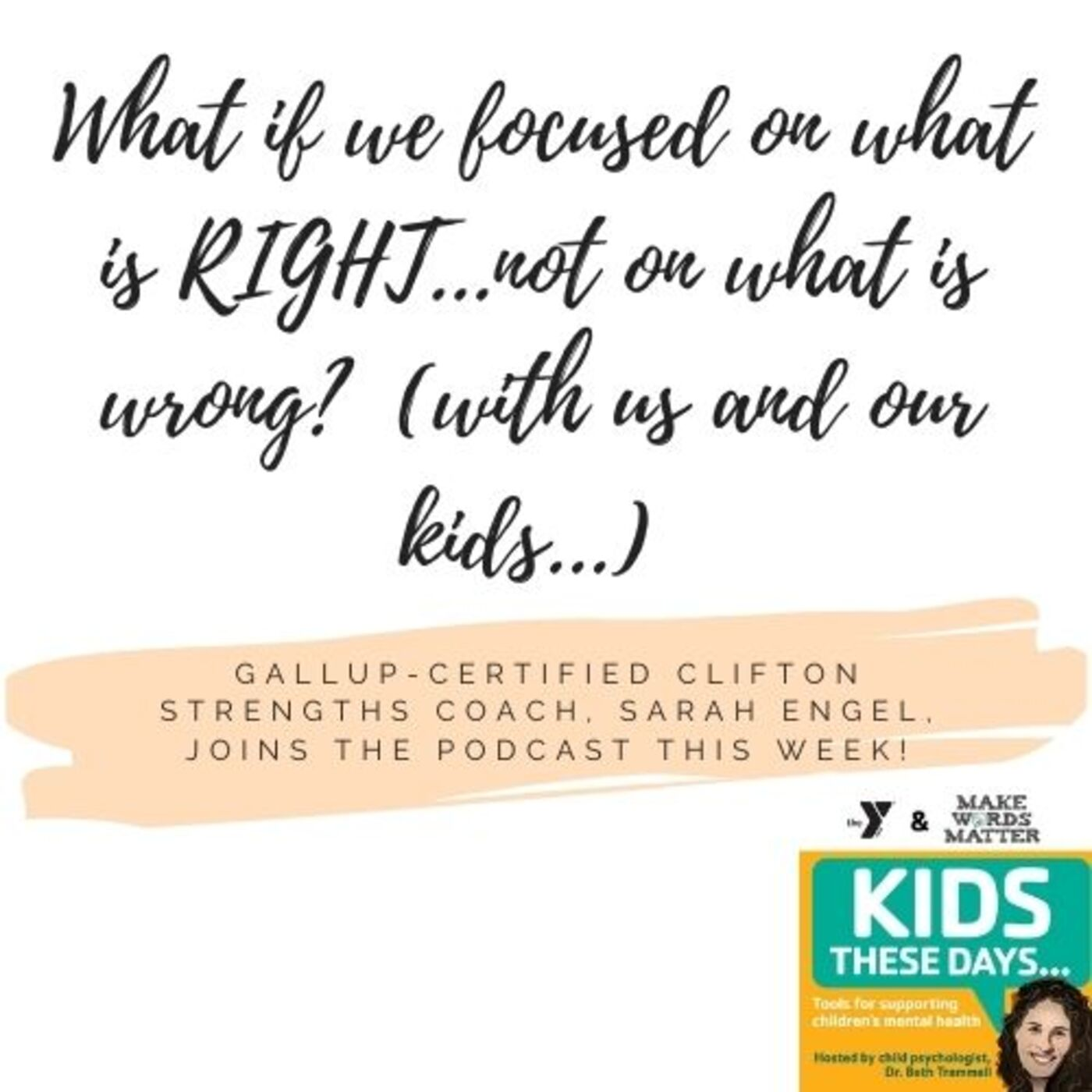 S2E6: STRENGTHS in you and your child to be your BEST selves