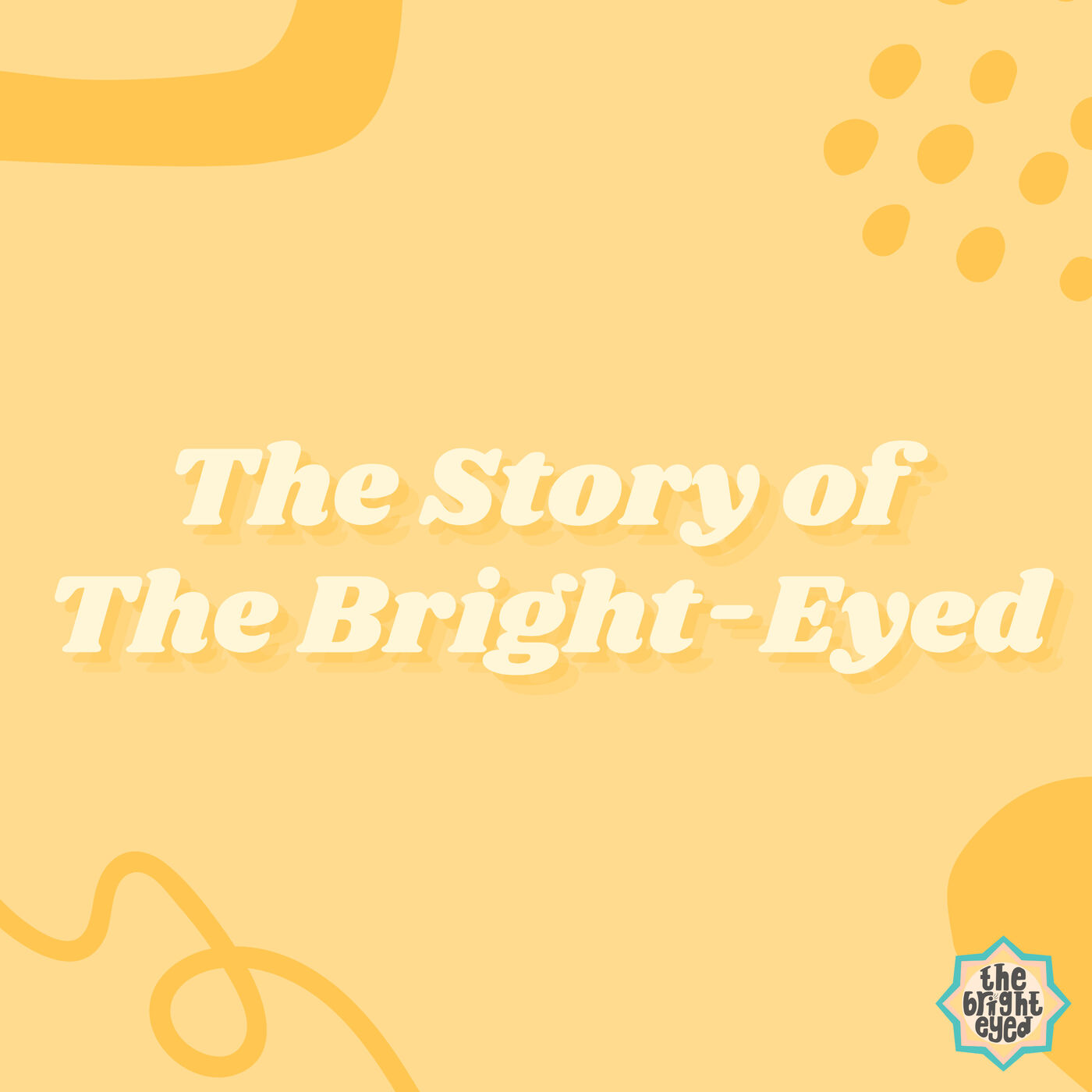 The Story of The Bright-Eyed