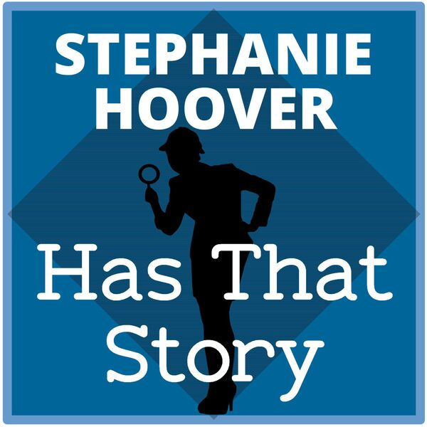 Stephanie Hoover Has That Story Podcast Artwork Image
