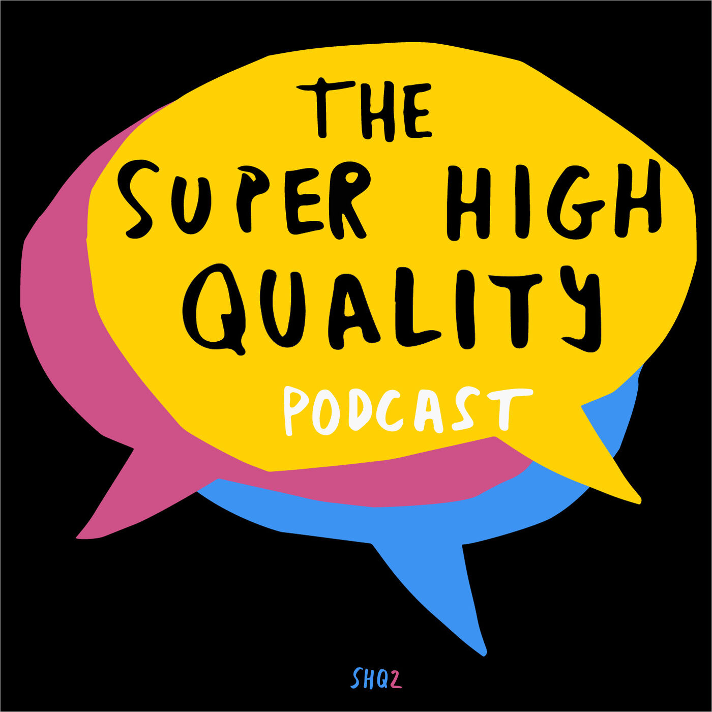 The Super High Quality Podcast Trailer