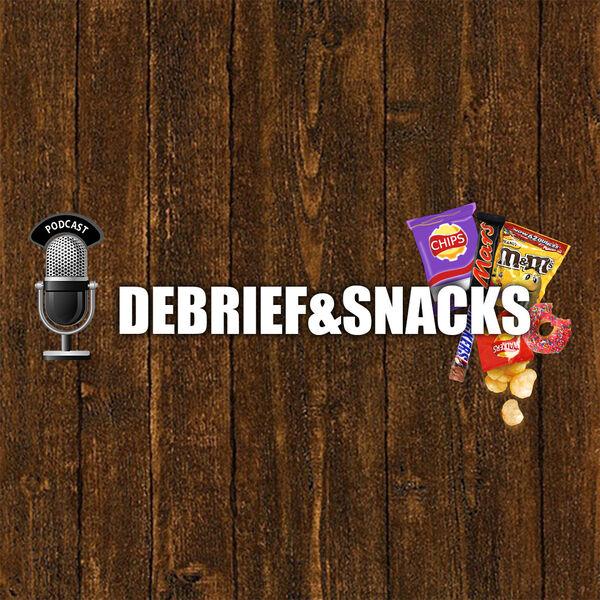 Debrief & Snacks Podcast Artwork Image