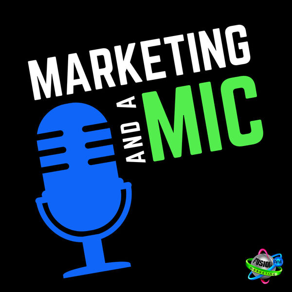 Marketing and a Mic Podcast Artwork Image