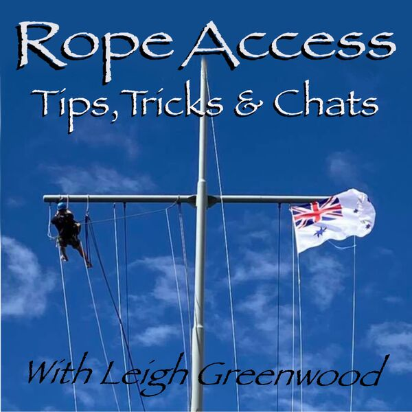 Rope Access Tips, Tricks & Chats Podcast Artwork Image