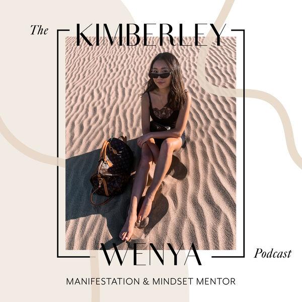 The Kimberley Wenya Podcast   Manifestation + Mindset Mentor Podcast Artwork Image