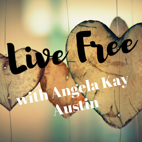 Live Free with Angela Kay Austin Podcast Artwork Image