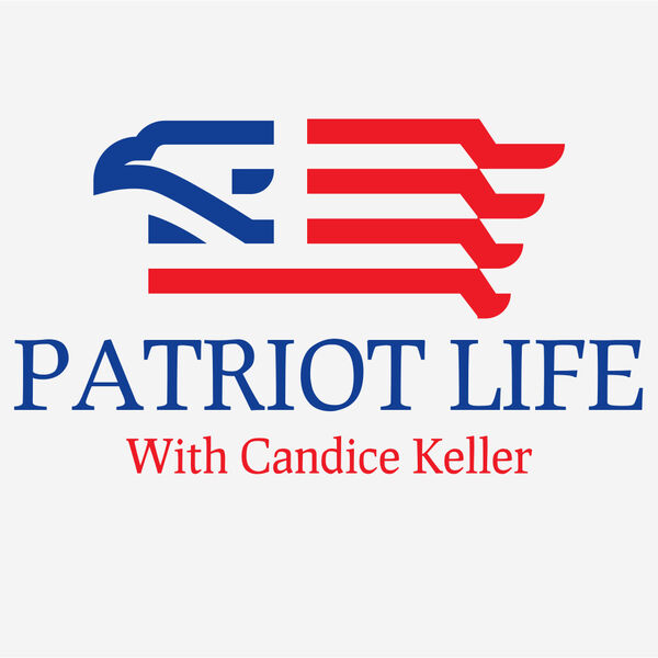 Patriot Life with Candice Keller Podcast Artwork Image