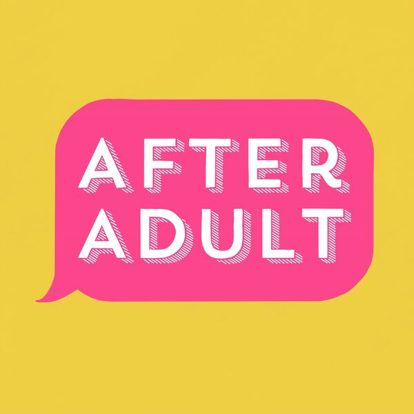 After Adult with Siri Dahl Podcast Artwork Image