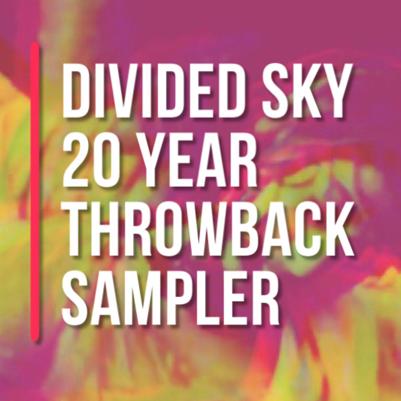 Divided Sky 20 Year Throwback Sampler