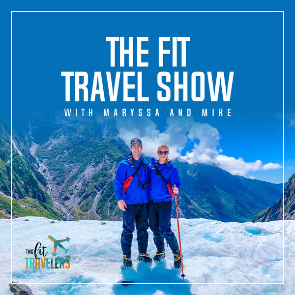 The Fit Travel Show Podcast Artwork Image